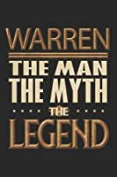 Warren The Man The Myth The Legend: Warren Notebook Journal 6x9 Personalized Customized Gift For Someones Surname Or First Name is Warren