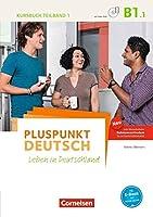 Pluspunkt Deutsch B1: Teilband 1 - Allgemeine Ausgabe - Kursbuch mit Video-DVD: Leben in Deutschland