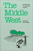 The Middle West: Its Meaning in American Culture