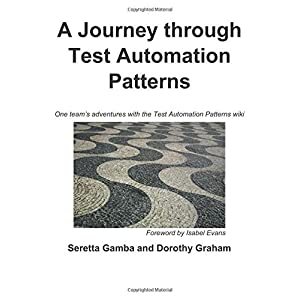 A Journey through Test Automation Patterns: One team's adventures with the Test Automation Patterns wiki