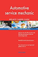 Automotive Service Mechanic Red-Hot Career Guide; 2560 Real Interview Questions