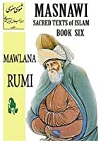 Masnawi Sacred Texts Of Islam Book Six