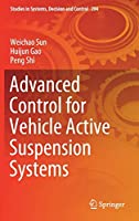 Advanced Control for Vehicle Active Suspension Systems (Studies in Systems, Decision and Control)