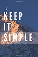 Keep It Simple Notebook: Composition Notebook | Take Note | Journal | Diary | Photo Album (110 Pages, Blank, 6 x 9)