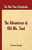 Bed Time Stories - The Adventures of Old Mr. Toad