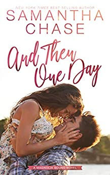 And Then One Day (Magnolia Sound Book 4) by [Chase, Samantha]