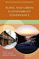 Rural and Urban Sustainability Governance (Multilevel Environmental Governance for Sustainable Development)