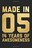 Made In 05 14 Years Of Awesomeness: Blank Lined Journal, Notebook, Diary, Planner Happy Birthday 14 Years Old Gift For Boys And Girls