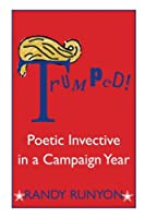 Trumped! Poetic Invective in a Campaign Year
