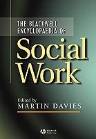 The Blackwell Encyclopedia of Social Work
