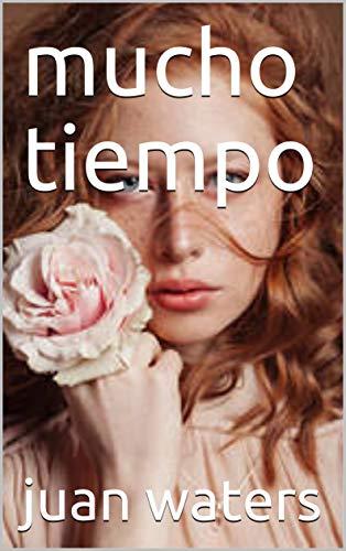 mucho tiempo (Spanish Edition)