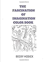 THE FASCINATION OF IMAGINATION COLOR BOOK