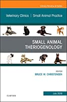 Theriogenology, An Issue of Veterinary Clinics of North America: Small Animal Practice, 1e (The Clinics: Veterinary Medicine)
