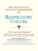 The 2002 Official Patient's Sourcebook on Respiratory Failure