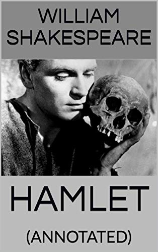 HAMLET: (ANNOTATED) (English Edition)
