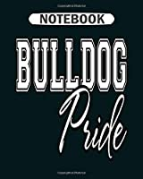 Notebook: bulldog pride back to school mascot spirit  College Ruled - 50 sheets, 100 pages - 8 x 10 inches