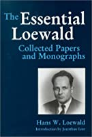 The Essential Loewald: Collected Papers & Monographs