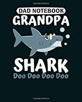 Dad Notebook: grandpa shark doo doo doo  College Ruled - 50 sheets, 100 pages - 8 x 10 inches