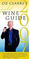 Oz Clarke's Pocket Wine Guide 2007 (Oz Clarke's Pocket Wine Book)