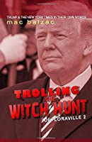 Trolling The Witch Hunt (Deploraville)
