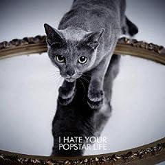 黒夢「I HATE YOUR POPSTAR LIFE」のCDジャケット