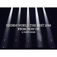 【早期購入特典あり】SHINee WORLD THE BEST 2018 ~FROM NOW ON~ in TOKYO DOME(初回生産限定盤)【特典:「SHINee WORLD THE BEST 2018~FROM NOW ON~」ツアーPASS (ラミネート仕様)】