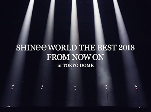 【早期購入特典あり】SHINee WORLD THE BEST 2018 ~FROM NOW ON~ in TOKYO DOME(初回生産限定盤)【特典:「SHINee WORLD THE BEST 2018~FROM NOW ON~」ツアーPASS (ラミネート仕様)】[Blu-ray]