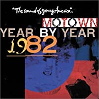 Motown Year-By-Year: 1982
