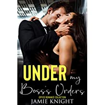 Under My Boss's Orders: Office Romance Collection (Under Him Book 1)