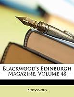 Blackwood's Edinburgh Magazine, Volume 48