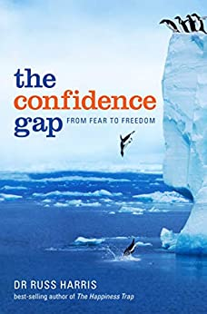 The Confidence Gap: From Fear to Freedom by [Harris, Russ]