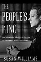 The People's King: The True Story of the Abdication