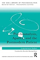 Psychoanalysis, Apathy, and the Postmodern Patient (The New Library of Psychoanalysis)