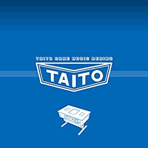 【早期購入特典あり】TAITO GAME MUSIC REMIXS(特典CD『TAITO GAME MUSIC REMIXS ~ORIGINAL VERSION~』付)