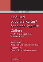 Lied und populaere Kultur - Song and Popular Culture: Jahrbuch des Deutschen Volksliedarchivs Freiburg 53. Jahrgang - 2008. Sonderband: Populaeres Lied in Lateinamerika. Special Issue: Popular Song in Latin America