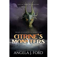 Citrine's Monsters: Prequel to Legend of the Nameless One