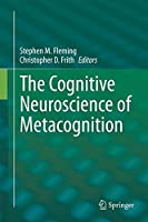 The Cognitive Neuroscience of Metacognition by Unknown(2014-02-01)