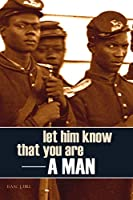 Let Him Know That You Are a Man (Annotated)