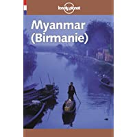 Lonely Planet Myanmar Birmanie (Lonely Planet Travel Guides French Edition)