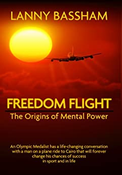 Freedom Flight - The Origin of Mental Power by [Bassham, Lanny]