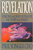 Revelation: Visions of Our Ultimate Victory