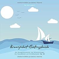 Kreuzfahrt-Eintragbuch: Das Reisegluecksjournal zum Selbsteintragen fuer Kreuzfahrten und Schiffsurlaube! (No. 15)