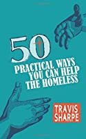 50 Practical Ways You Can Help the Homeless