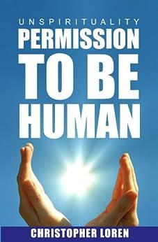 unSpirituality - Permission To Be Human by [Loren, Christopher Zzenn]