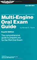 Multi-Engine Oral Exam Guide: The Comprehensive Guide to Prepare You for the FAA Oral Exam (Oral Exam Guide Series)