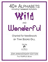Alphabets - Wild and Wonderful  (The PURPLE Book): 20th Anniversary Edition (Tink Boord-Dill's Alphabets and Monograms)