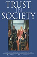 Trust in Society (Russell Sage Foundation Series on Trust, V. 2)