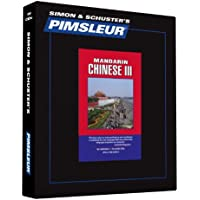 Pimsleur Chinese (Mandarin) Level 3 CD: Learn to Speak and Understand Mandarin Chinese with Pimsleur Language Programs (Comprehensive)