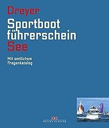 Sportbootfuehrerschein See: Mit amtlichem Fragenkatalog (gueltig ab 1. Mai 2012)