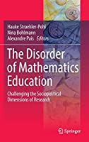 The Disorder of Mathematics Education: Challenging the Sociopolitical Dimensions of Research